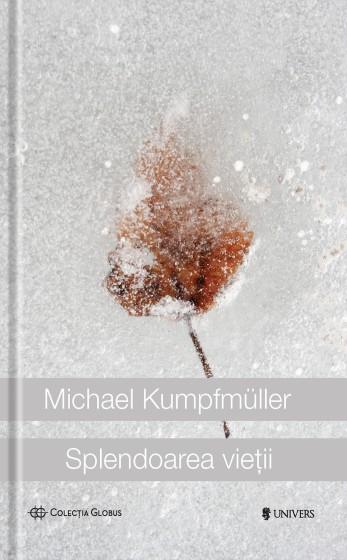 3dd_Kumpfmueller_Splendoarea-vietii.jpg