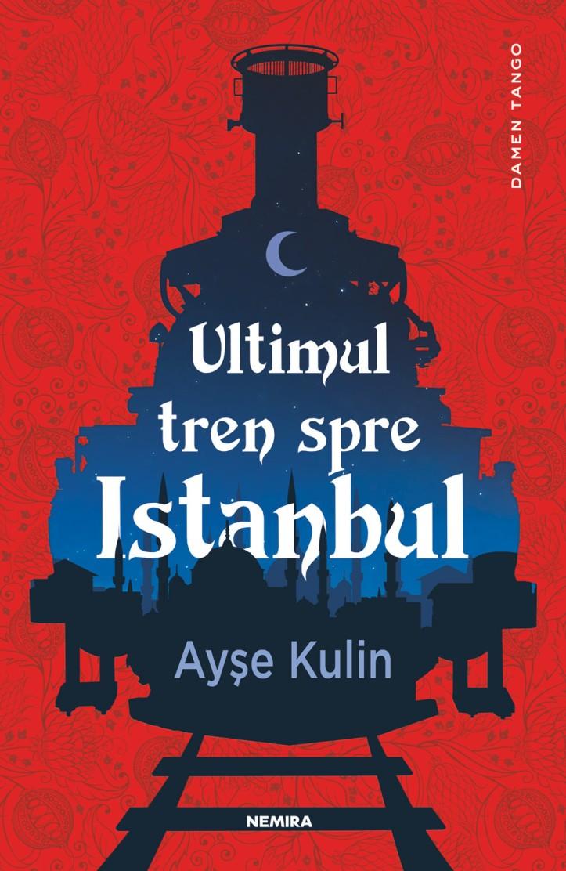 ayse-kulin---ultimul-tren-spre-istanbul_c1.jpg